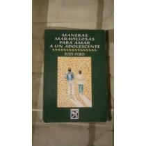 Libro Maneras Maravillosas Para Amar A Un Adolescente Judyf