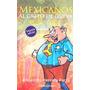Mexicanos Al Grito De Gueva Autor : Alejandro Herrera Parra