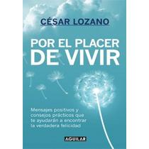 Por El Placer De Vivir / Cesar Lozano / Omm