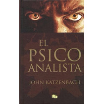 El Psicoanalista - John Katzenbach - B De Bolsillo