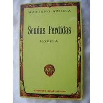 Sendas Perdidas. Mariano Azuela. 1a. Edic.. $390