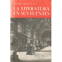 La Literatura En Sus Fuentes. Francisco Montes De Oca