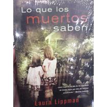 Lo Que Los Muertos Saben Laura Lippman Ediciones B