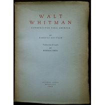 Walt Whitman. Constructor Para América - Babette Deutsch