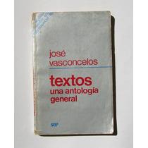 Jose Vasconcelos Textos Una Antologia General Libro Mexicano