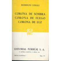 Corona De Sombra Corona De Fuego Corona De Luz/ Rodolfo Usig