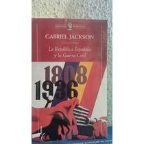 Gabriel Jackson La República Española Y La Guerra Civil