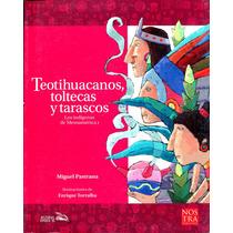 Teotihuacanos Toltecas Y Tarascos - Miguel Pastrana / Nostra