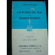 Carlos Baudelaire, Las Flores Del Mal * Diarios Íntimos.