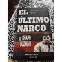 Libro El Último Narco Malcolm Beith Nuevo ¿ Chapo Guzmán