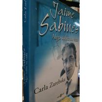 Jaime Sabines Algo Sobre Su Vida - Carla Zarebska