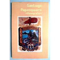 Santiago Papasquiaro. Monografía. Rodrigo Brambila Mandujano
