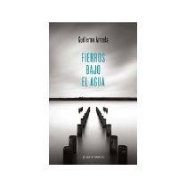 Libro Fierros Bajo El Agua *cj