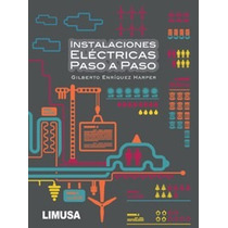 Libro Instalaciones Eléctricas Paso A Paso ~ Enríquez Harper