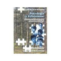 Libro Psicologia Y Feminismo Historia Olvidada De Mujere *cj