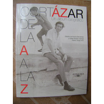 Cortazar De La A A La Z. Album Fotografico. Alfaguara. $299