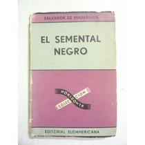 El Semental Negro. Salvador De Madariaga. 1968.