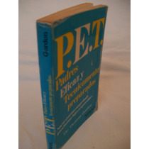 P.e.t.padres Eficazytecnicamente Preparados{dr Thomas Gordon