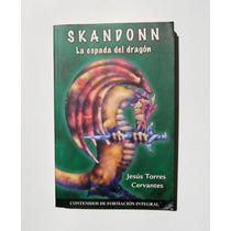 Jesus Torres Skandonn La Espada Del Dragon Libro 2008