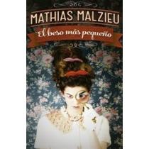 Libro El Beso Más Pequeño De Mathias Malzieu Op4