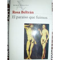 El Paraíso Que Fuimos , Rosa Beltrán - Envío Gratis