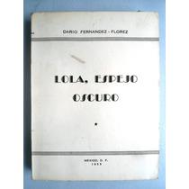 Lola, Espejo Oscuro. Ed. 1955 Darío Fernández Florez