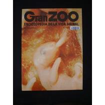 Gran Zoo. Enciclopedia De La Vida Animal. Brugera. N°112