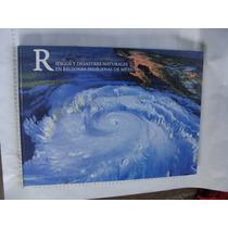 Libro Riesgos Y Desastres Naturales En Regiones Indigenas De