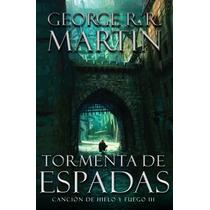 Tormenta De Espadas George Martin Canción Hielo Y Fuego 3
