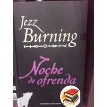 Noche De Ofrenda Jezz Burning Trilogía De La Noche Tapa Dura
