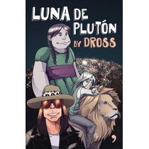 Luna De Plutón ...by Dross Ángel David Revilla Drossrotzank