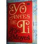 Yo Antes De Ti / Libro Original / Jojo Moyes