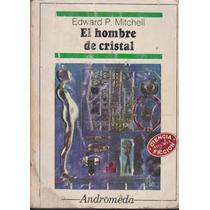 El Hombre De Cristal Antología De Cuentos Edward P. Mitchel