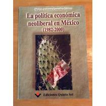 Marco Gonzélez. La Política Económica Neoliberal En México.