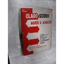 Libro Claroscuro , Marco A. Almazan , 155 Paginas , Año 1973