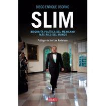 Libro Slim: Retrato Politico Del Hombre Mas Rico Del Mundo