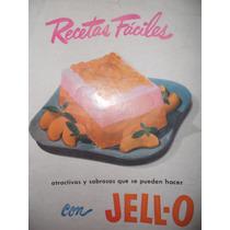 Recetas Fáciles Con Gelatinas Y Pudines Jell-o