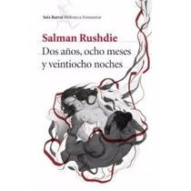 Dos Años, Ocho Meses Y Veintiocho Días - Salman Rushdie