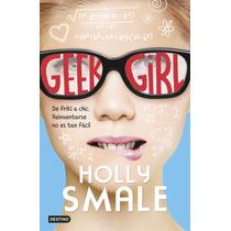 Geek Girl De Holly Smale / Libro Original Y Nuevo