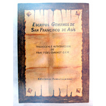 Escritos Genuinos De San Francisco De Asís. Fray Fidel Ch.