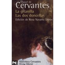 Miguel De Cervantes. La Gitanilla. Editorial Alianza
