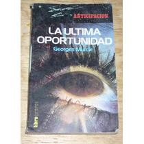 La Ultima Oportunidad Libro Novela G Murcie Ciencia Ficcion