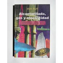 Matt Ruff Alcantarillado, Gas Y Electricidad Libro Importado