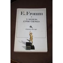 Y Sereis Como Dioses , Erick Fromm