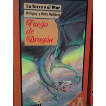 Fuego De Dragón Serie La Torre Y El Mar Wolfgang & Heike