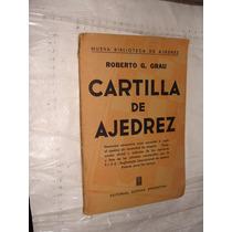 Libro Cartilla De Ajedrez , Roberto G. Grau , Año 1960 , 67