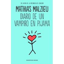 Diario De Un Vampiro En Pijama ... Mathias Malzieu