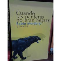 Cuando Las Panteras No Eran Negras Fabio Morábito Siruela