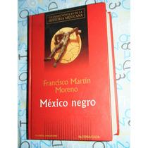 México Negro Pasta Dura 1ra Edición Francisco Martín Moreno
