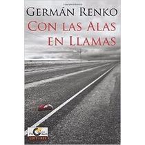 Con Las Alas En Llamas German Renko